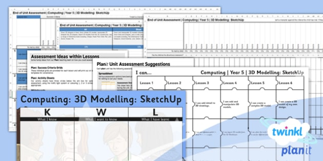 Computing: 3D Modelling SketchUp Year 5 Unit Assessment Pack