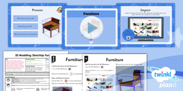 Computing: 3D Modelling SketchUp: Furniture Year 5 Lesson Pack 4