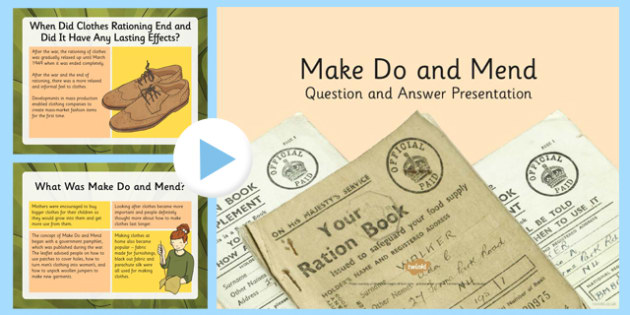 Make Do and Mend Question and Answer Presentation - Make do and Mend, rationing, coupons, black market