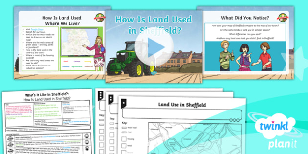 Geography: What's It Like in Sheffield?: How Is Land Used In Sheffield? Year 4 Lesson Pack 3