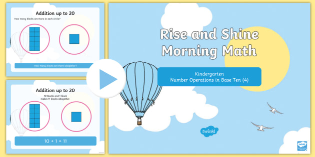 Rise and Shine Kindergarten Morning Math Operations in Base Ten (4) PowerPoint - Morning Work, Kindergarten Math, Operations in Base Ten, Making 20, addition, base 10, place value,