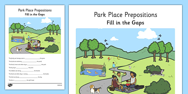 Park Place Prepositions Fill in the Gaps - place prepositions, classroom