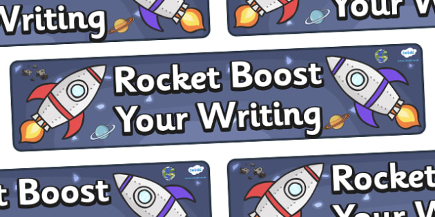 'Rocket Boost Your Writing' Display Banner - KS1, display banner, writing area, writing, space, ship, space banner, rocket, aliens, launch, foundation stage, topic, moon, stars, planet, planets