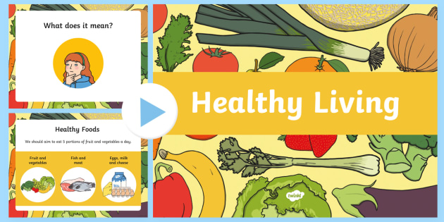 Healthy Eating And Living Powerpoint Powerpoint Power Point