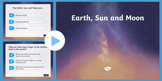 Earth Sun and Moon PowerPoint Quiz - earth, sun, moon, quiz
