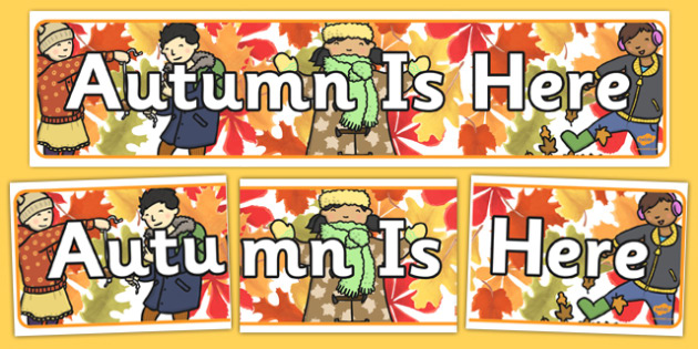 Autumn is Here Display Banner - autumn is here, autumn, display banner, banner for display, banner, header, display header, header for display, display