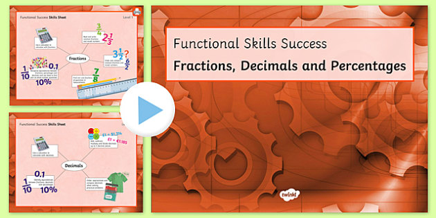 Functional Skills Fractions, Decimals and Percentages Success PowerPoint - KS4, KS5, adult education, maths, numeracy, functional skills, SEN, assessment, objectives