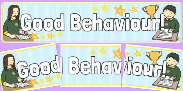 Good Behaviour Display Banner - Good manners, good behaviour, class management, behaviour management, SEN, polite, indoor voice - which classroom area?