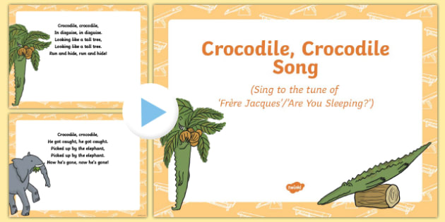 Crocodile, Crocodile Song PowerPoint to Support Teaching on The Enormous Crocodile