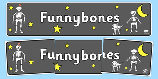 Display Banner to Support Teaching on Funnybones - Funny Bones, Janet and Alan Ahlberg, story, story book, story book resources, story sequencing, story resources, skeleton, our body, all about me, banner, display