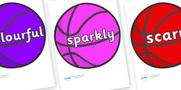 Wow Words on Basketball - Wow words, adjectives, VCOP, describing, Wow, display, poster, wow display, tasty, scary, ugly, beautiful, colourful sharp, bouncy