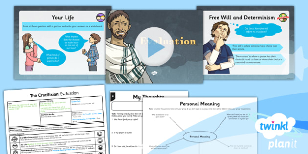 RE: Free Will and Determinism - The Crucifixion: Evaluation Year 6 Lesson Pack 6