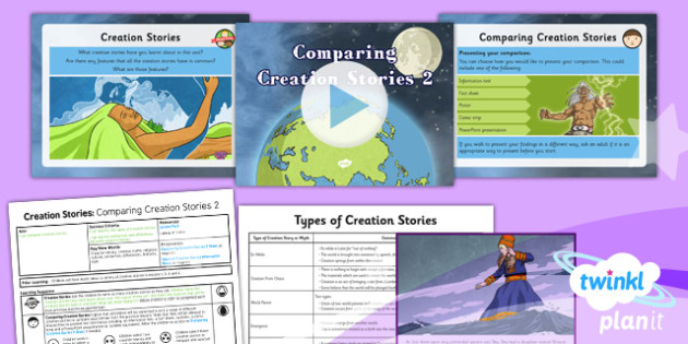 RE: Creation Stories: Comparing Creation Stories Year 6 Lesson Pack 6