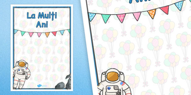 La mulți ani în spațiu - Planșă aniversară - la mulți ani, aniversare, planșe, în spațiu, cosmos, astronaut, ani, petrecere, de afișat, de perete, decor, materiale, materiale didactice, română, romana, material, material didactic