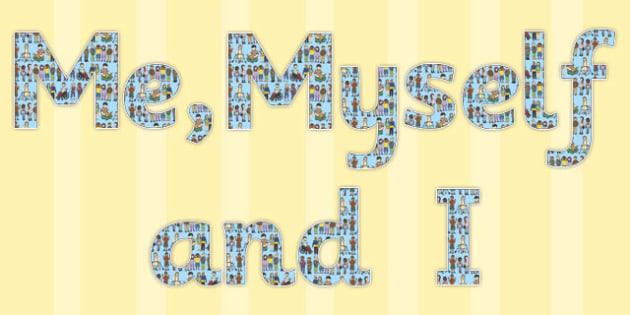 Me Myself and I Display Letters - display, banner, PSHE, KS1, KS2, words