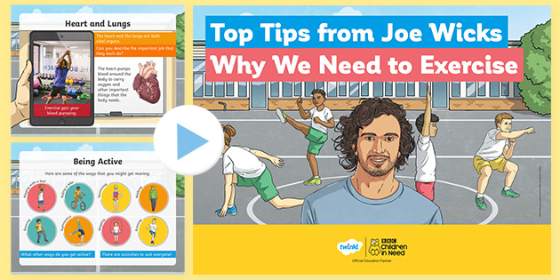 Joe Wicks Top Tips: Why We Need to Exercise Powerpoint KS2