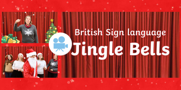 Jingle Bells Christmas Carol with British Sign Language (BSL) Video