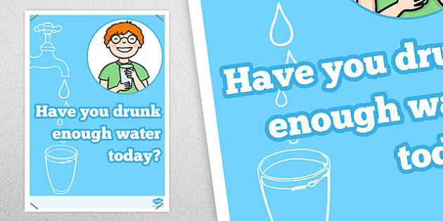 Have You Drunk Enough Water Today? Poster - posters, drinking