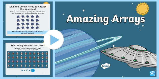 Amazing Arrays PowerPoint - array, counting, maths, space