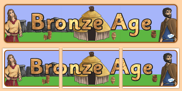 Bronze Age Display Banner - bronze age, history, history display