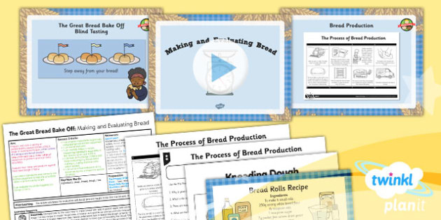 D&T: The Great Bread Bake Off: Making and Evaluating Bread LKS2 Lesson Pack 6