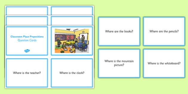 Classroom Place Prepositions Question Cards - place prepositions, classroom