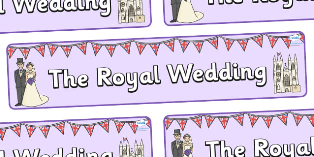 The Royal Wedding Display Banner - Royal Wedding, The Royal Wedding, display, banner, poster, Prince William, Kate Middleton, The Royal Wedding, April 29th, Queen, Prince philip, marriage