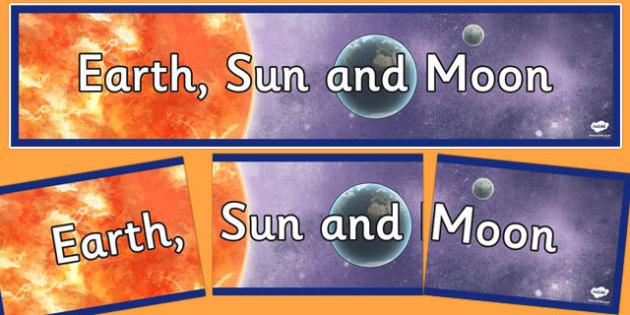 Earth Sun and Moon Display Banner - earth sun and moon display banner, earth, sun, moon, planetd, display, banner, sign, poster, solar system, light, sunshine, moonshine