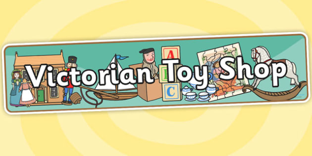 Victorian Toy Shop Role Play Banner - victorian toy shop, role play, banner, victorian toy shop role play, role play banner, banner for role play, roleplay