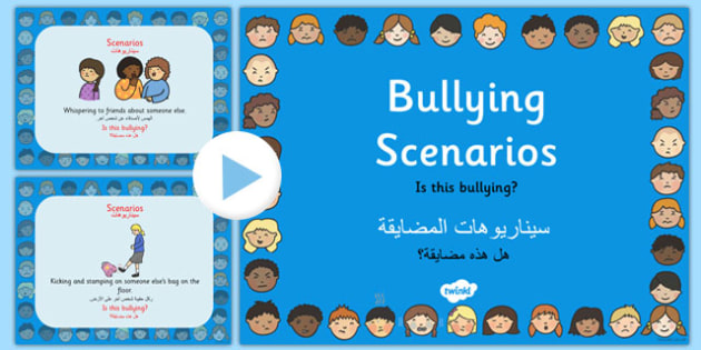 Bullying Scenarios and Information PowerPoint Arabic Translation - arabic, bullying anti bullying, bullying powerpoint, bullying scenarios powerpoint information about bullying, pshe, bullying