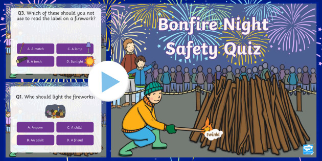 Bonfire Night Safety Quiz PowerPoint - safe, fireworks, games