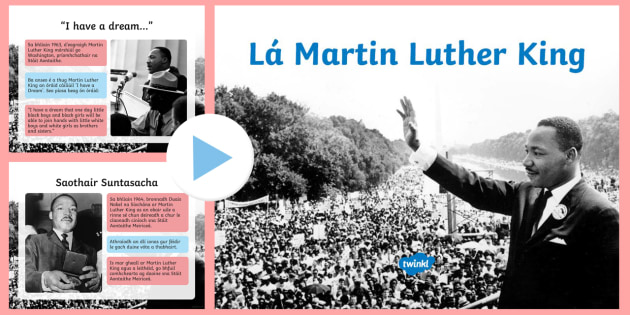 Martin Luther King Day Assembly PowerPoint - Gaeilge - Martin Luther King day, human rights, African Americans, civil rights movement, nobel peace prize, L