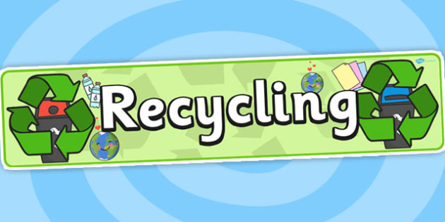 Recycling Display Banner - Eco School, Eco, Recycle, environment, poster, display, banner, sign, recyling, eco class, recycling posters, A4, display, turn off, lights, computer, paper, electricity, saving