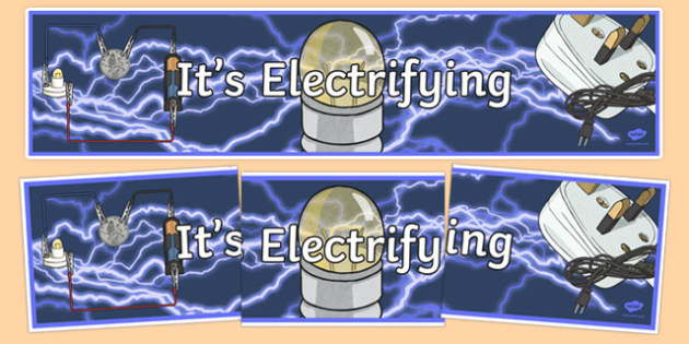 It's Electrifying Display Banner - australia, Australian Curriculum, It's Electrifying, science, year 6, banner, wall display