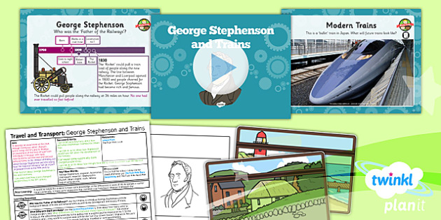 History: Travel and Transport: George Stephenson and Trains KS1 Lesson Pack 4