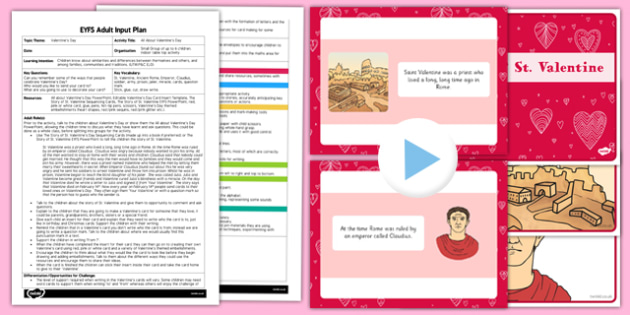 The Story of St Valentine EYFS Adult Input Plan and Resource Pack - EYFS, Early Years planning, adult led, festivals