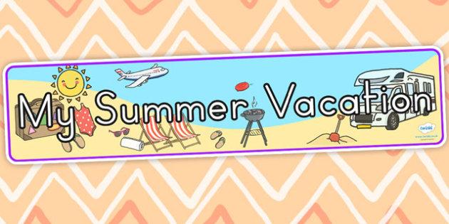 My Summer Vacation Display Banner - summer, vacation, holiday