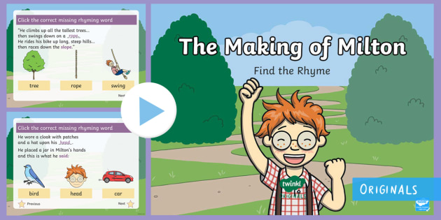 The Making of Milton Rhyming PowerPoint - Twinkl originals, fiction, rhythm, sounds like, rhyme, choose, insert, missing word