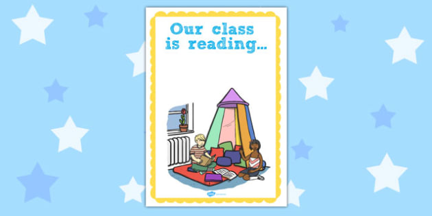 Our Class is Reading Poster - our class, reading, poster, display