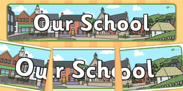 Our School Display Banner - Our, School, display banner, Display