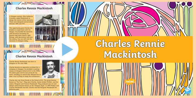 Charles Rennie Mackintosh Lesson Presentation - cfe, charles rennie mackintosh, lesson, presentation