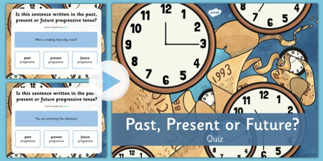 Past, Present or Future Progressive Quiz - past, present, future, progressive, quiz