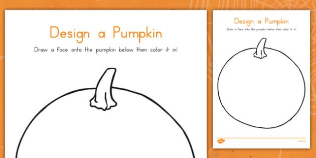Design a Pumpkin Activity Sheet - design, technology, art, making, food, fruit, halloween, early years, ks1, key stage 1, activity