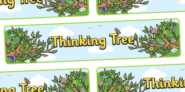 Thinking Tree Display Banner - thinking tree, thinking, tree, display, banner, sign, poster, nature, trees, good thinking, smile, polite, helpful, gentle, kind, happy