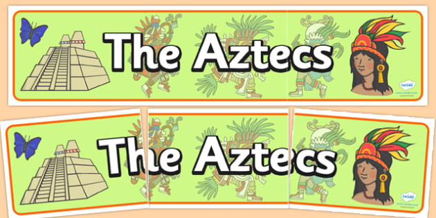 Aztec Display Banner - Aztec, aztec people, Mexican, history, Mexico, display, banner, poster, sign, tenochtitlan, texcoco, lake, temple, tenoch, Valley of Mexico