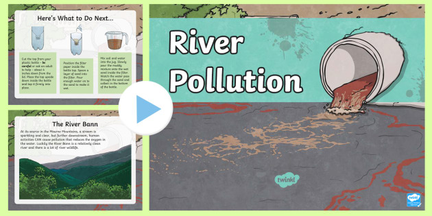 River Pollution PowerPoint - Down the Bann in a Bubble, River Bann, Pollution Water Filter, Drinking water.