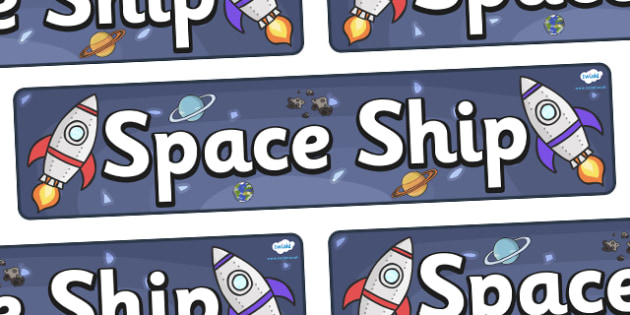 Spaceship Display Banner - KS1, display banner, space, ship, space banner, rocket, alien, launch, foundation stage, topic, moon, stars, planet, planets