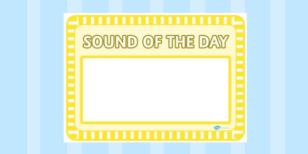 Sound of the Day Sheet - sound of the day, sheet, sound, day, display