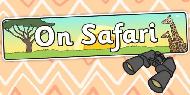 On Safari KS1 Role Play Banner - banners, display, displays