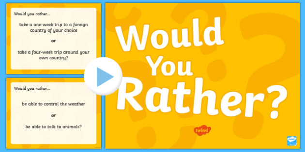 Would You Rather...? PowerPoint